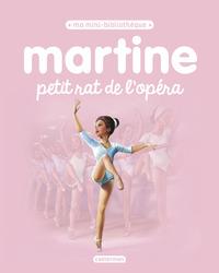 MA MINI BIBLIOTHEQUE MARTINE - T05 - MARTINE PETIT RAT DE L'OPERA