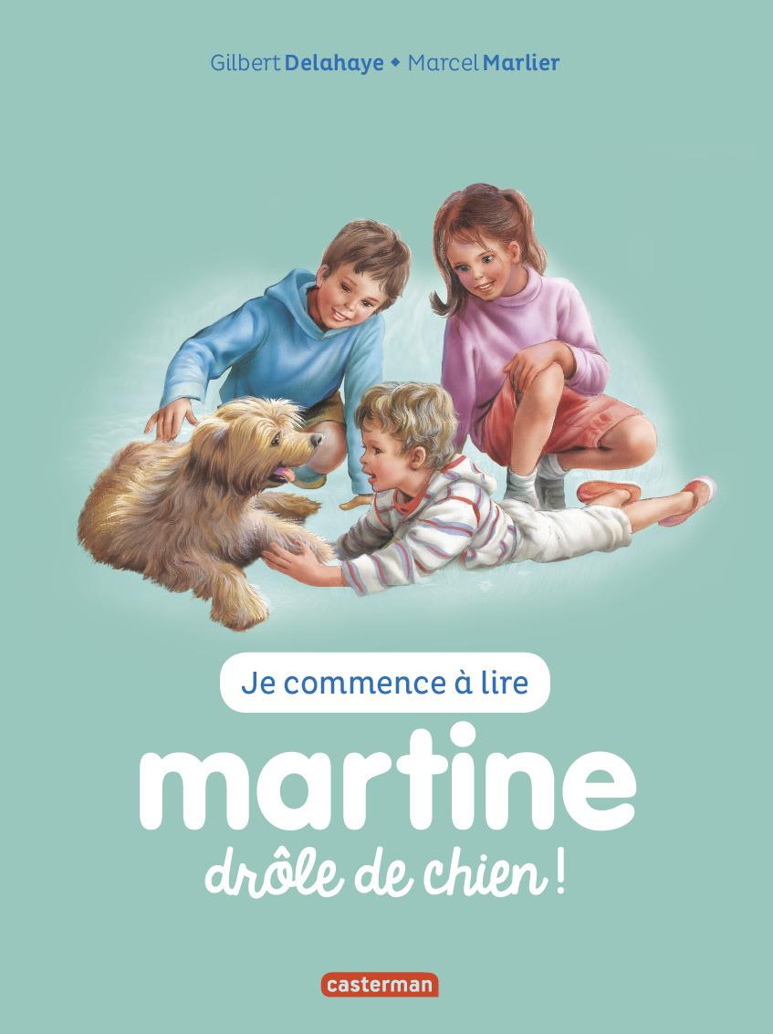 JE COMMENCE A LIRE AVEC MARTINE - T18 - MARTINE, DROLE DE CHIEN !