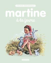 MA MINI BIBLIOTHEQUE MARTINE - T10 - MARTINE A LA FERME