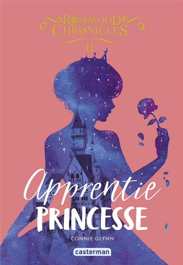 Rosewood chronicles - t02 - apprentie princesse