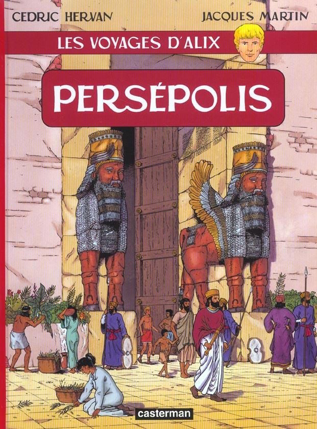 PERSEPOLIS - LES VOYAGES D'ALIX
