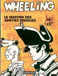 FORT WHEELING - LE SENTIER DES AMITIES PERDUES