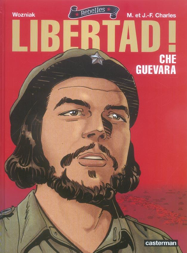LIBERTAD CHE GUEVARA - REBELLES