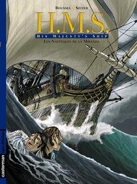 H.M.S. - HIS MAJESTY'S SHIP - T01 - LES NAUFRAGES DE LA MIRANDA