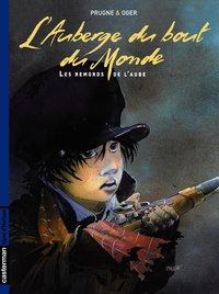 L'AUBERGE DU BOUT DU MONDE - T03 - LES REMORDS DE L'AUBE