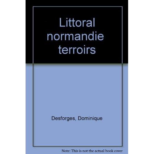 LITTORAL NORMANDIE  TERROIRS
