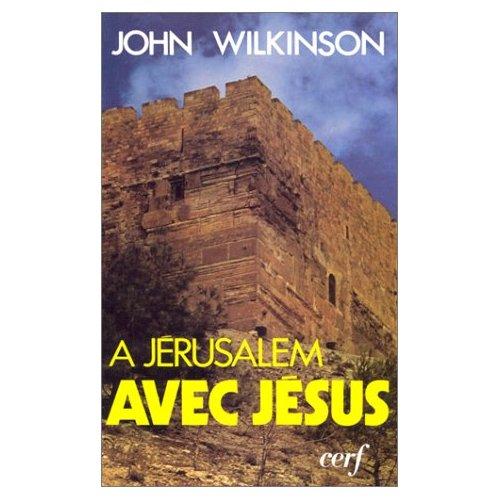 A JERUSALEM AVEC JESUS
