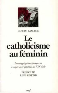 LE CATHOLICISME AU FEMININ