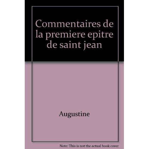 COMMENTAIRES DE LA PREMIERE EPITRE DE SAINT JEAN