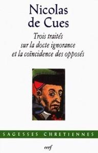 TROIS TRAITES SUR LA DOCTE IGNORANCE ET LA COINCIDENCE DES OPPOSES