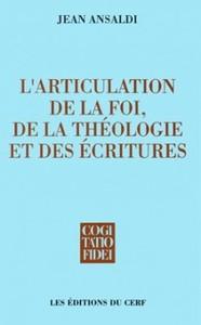 L'ARTICULATION DE LA FOI, DE LA THEOLOGIE ET DES ECRITURES