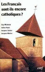 LES FRANCAIS SONT-ILS ENCORE CATHOLIQUES ?