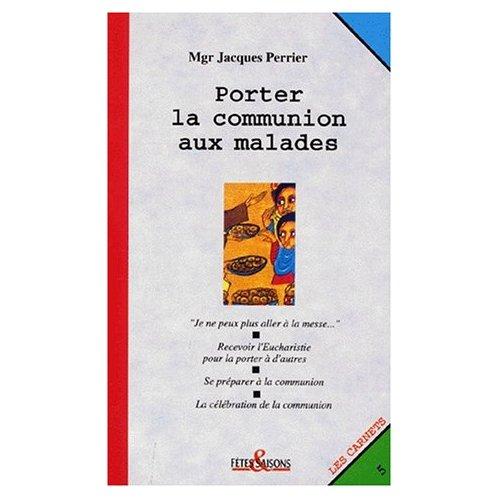 PORTER LA COMMUNION AUX MALADES