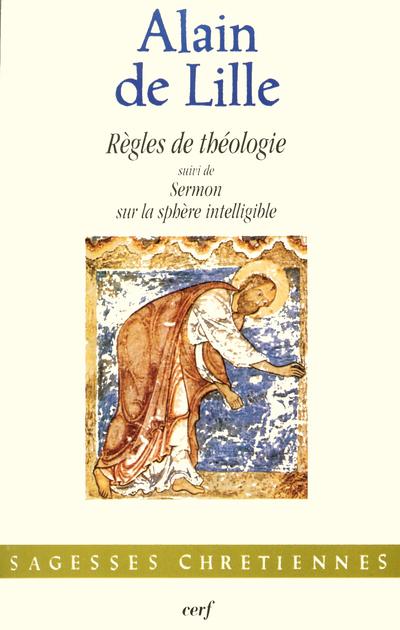 REGLES DE THEOLOGIE SUIVI DE SERMON SUR LA SPHERE INTELLIGIBLE