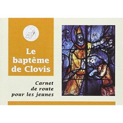 CARNET DE ROUTE BAPTEME DE CLOVIS
