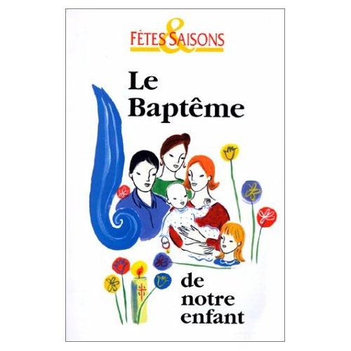 LE BAPTEME DE NOTRE ENFANT
