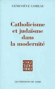 CATHOLICISME ET JUDAISME DANS LA MODERNITE