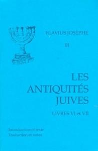 LES ANTIQUITES JUIVES, LIVRES VI-VII