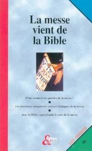 LA MESSE VIENT DE LA BIBLE