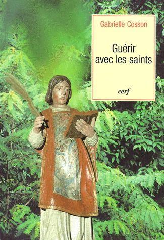 GUERIR AVEC LES SAINTS