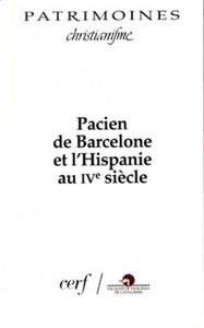 PACIEN DE BARCELONE ET L'HISPANIE AU IVE SIECLE