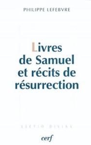 LIVRES DE SAMUEL ET RECITS DE RESURRECTION