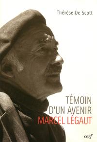 TEMOIN D'UN AVENIR, MARCEL LEGAUT
