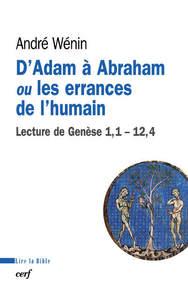 D'ADAM A ABRAHAM OU LES ERRANCES DE L'HUMAIN