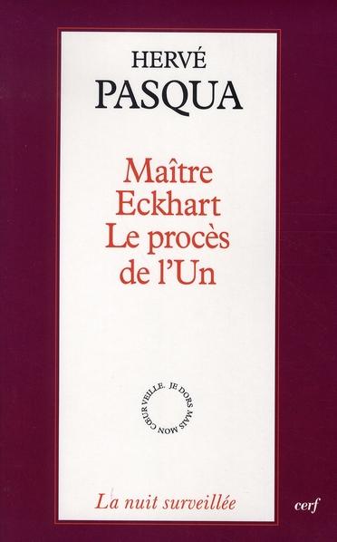 MAITRE ECKHART - LE PROCES DE L'UN