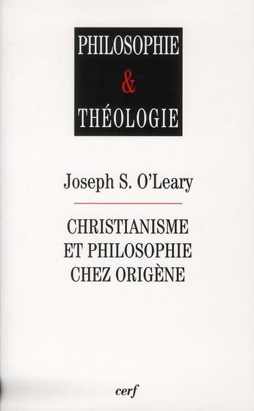 CHRISTIANISME ET PHILOSOPHIE CHEZ ORIGENE