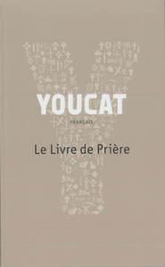 YOUCAT - LE LIVRE DE PRIERE