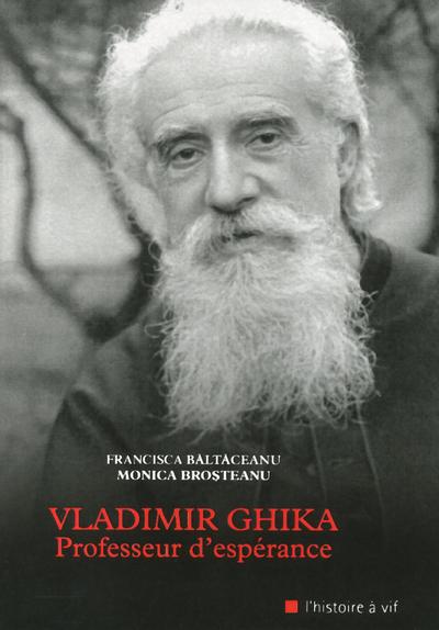 VLADIMIR GHIKA, PROFESSEUR D'ESPERANCE
