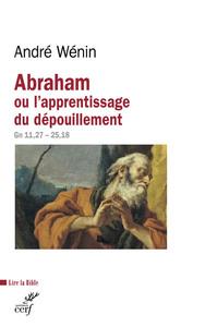 ABRAHAM OU L'APPRENTISSAGE DU DEPOUILLEMENT