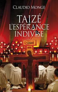 TAIZE - L'ESPERANCE INDIVISE