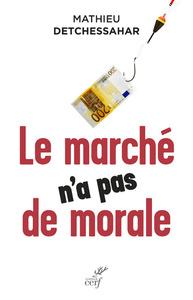 LE MARCHE N'A PAS DE MORALE