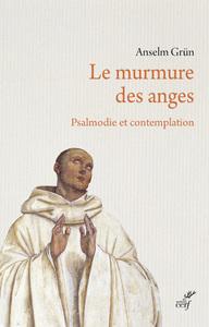 LE MURMURE DES ANGES - PSALMODIE ET CONTEMPLATION