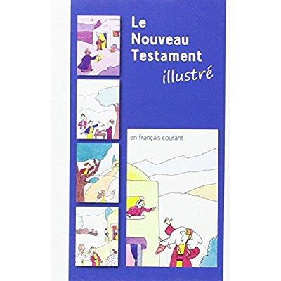 NOUVEAU TESTAMENT ILLUSTRE EN FRANCAIS COURANT