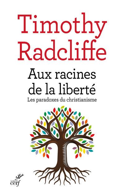 AUX RACINES DE LA LIBERTE