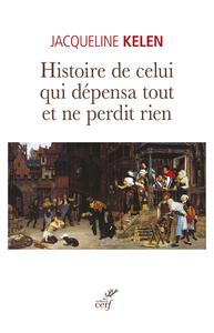 HISTOIRE DE CELUI QUI DEPENSA TOUT ET NE PERDIT RIEN