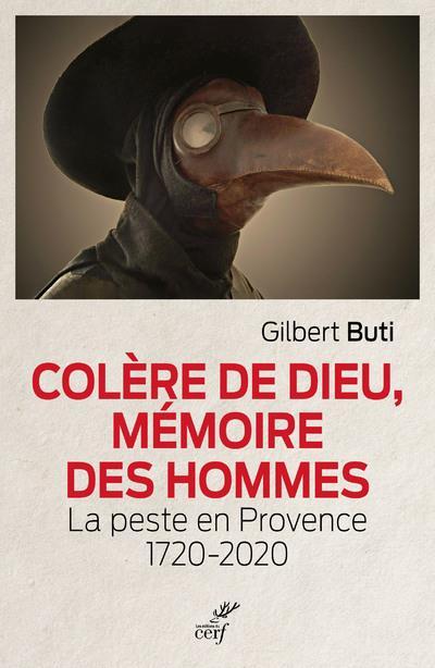 COLERE DE DIEU, MEMOIRE DES HOMMES - LA PESTE EN PROVENCE 1720-2020