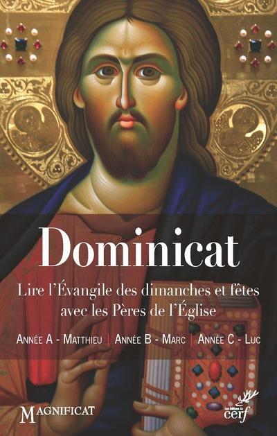 DOMINICAT - LIRE L'EVANGILE DES DIMANCHES ET FETES AVEC LES PERES DE L'EGLISE