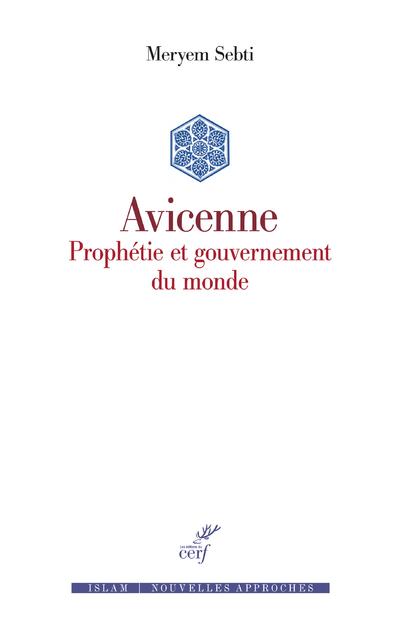 AVICENNE - PROPHETIE ET GOUVERNEMENT DU MONDE