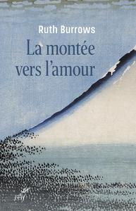LA MONTEE VERS L'AMOUR - PEDAGOGIE SPIRITUELLE DE JEAN DE LA CROIX