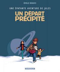 EPATANTE AVENTURE DE JULES (UNE) - TOME 4 - DEPART PRECIPITE (UN)