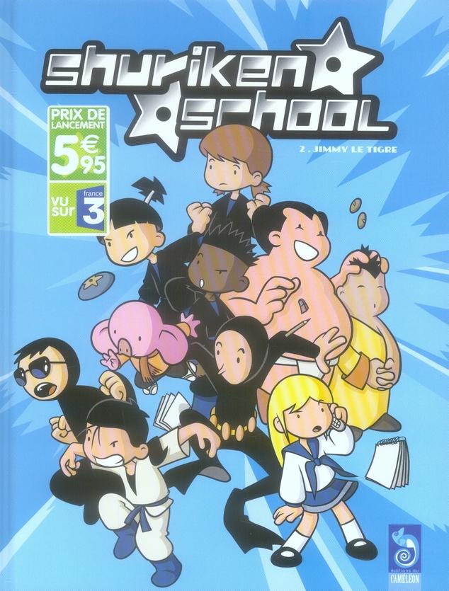 SHURIKEN SCHOOL T2 JIMMY LE TIGRE