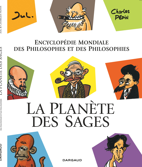 LA PLANETE DES SAGES - PLANETE DES SAGES (LA) - TOME 1 - ENCYCLOPEDIE MONDIALE DES PHILOSOPHES ET DE