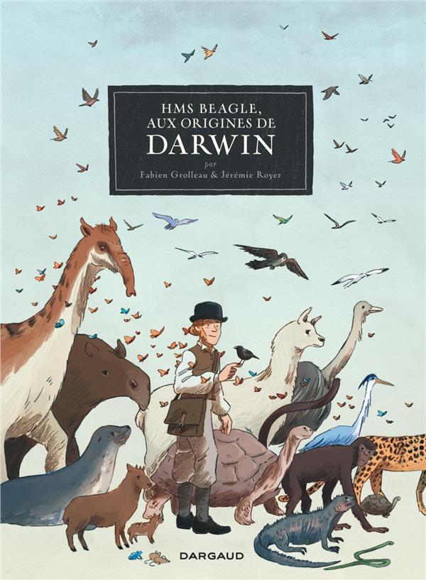Hms beagle, aux origines de darwin - tome 0 - hms beagle, aux origines de darwin