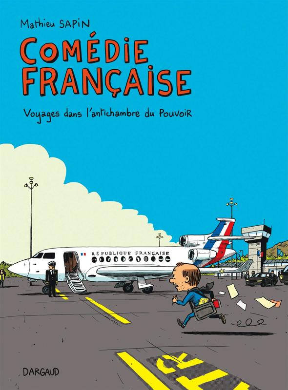 Comedie francaise, voyages dans l'antichambre du pouvoir