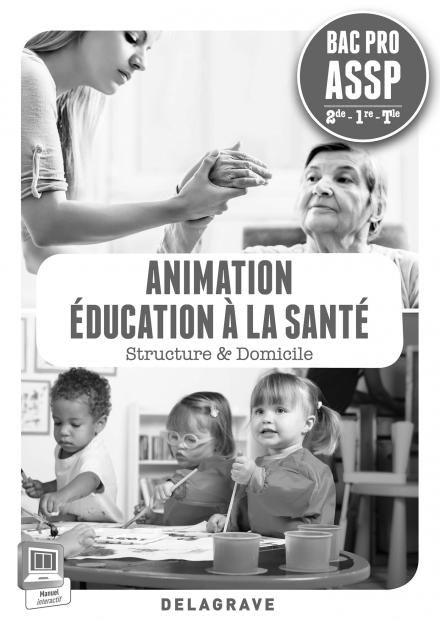 ANIMATION, EDUCATION A LA SANTE 2NE 1E TLE PAC PRO ASSP PROFESSEUR