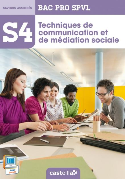 SPVL 4 TECHNIQUES DE COMMUNICATION ET DE MEDIATION SOCIALE 2E 1E TERM BAC PRO